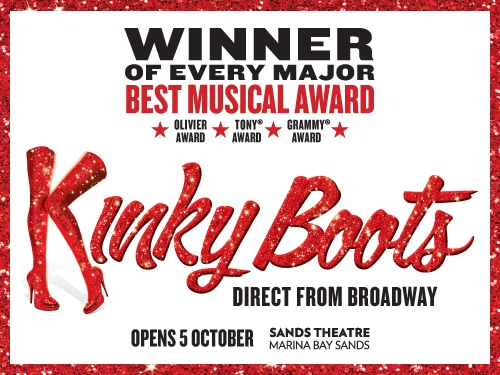 KINKY BOOTS at Marina Bay Sands in Singapore